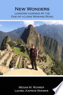 New Wonders: Lessons Learned at the End of a Long Winding Road