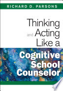 Thinking and Acting Like a Cognitive School Counselor Book