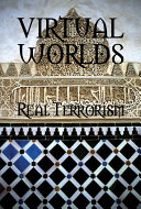 Pdf Virtual Worlds Real Terrorism