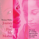 Journey to Find My Mother