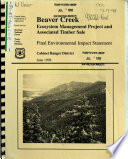 Kootenai National Forest  N F   Beaver Creek Ecosystem Management Project and Associated Timber Sale Book