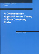 A Commonsense Approach to the Theory of Error Correcting Codes