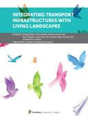 Integrating Transport Infrastructures with Living Landscapes