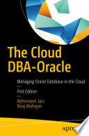 book cover: The cloud DBA-Oracle : managing Oracle database in the cloud