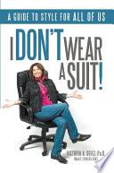 I Don T Wear A Suit