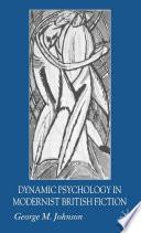 Dynamic Psychology in Modernist British Fiction Book