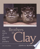 Brothers in Clay  : The Story of Georgia Folk Pottery
