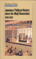 Japanese Political History Since the Meiji Renovation  1868 2000