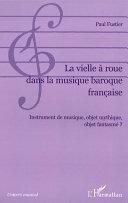 La vielle à roue dans la musique baroque française