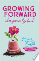 Growing Forward When You Can t Go Back