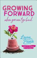 Growing Forward When You Can't Go Back Pdf/ePub eBook