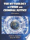 The Mythology Of Crime And Criminal Justice