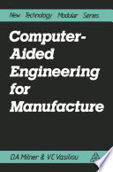 Computer Aided Engineering for Manufacture Book