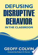 Cover of Defusing Disruptive Behavior in the Classroom