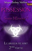 Pdf Possession Saison 3 Episode 7 Le briseur de sort (2ème partie) Telecharger