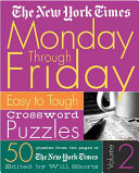 The New York Times Monday Through Friday Crossword Puzzles Volume 2