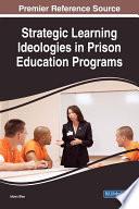 Strategic Learning Ideologies in Prison Education Programs