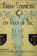 Fresh Verdicts on Joan of Arc