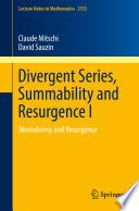 Divergent Series  Summability and Resurgence I