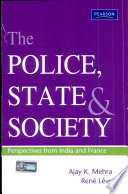 The Police, State, and Society  : Perspectives from India and France
