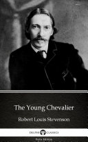 The Young Chevalier by Robert Louis Stevenson - Delphi Classics (Illustrated) Pdf/ePub eBook