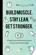 Build Muscle  Stay Lean  Get Stronger