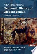 The Cambridge Economic History of Modern Britain  Volume 1  Industrialisation  1700   1870