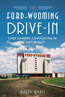 The Ford Wyoming Drive In