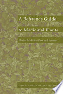 Herbal Medicine Past And Present  A Reference Guide To Medicinal Plants