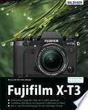 Fujifilm X-T3: Für bessere Fotos von Anfang an!