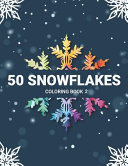 50 Snowflakes Coloring Book 2