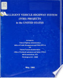Intelligent Vehicle highway System  IVHS  Projects in the United States