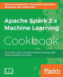 Apache Spark 2 x Machine Learning Cookbook