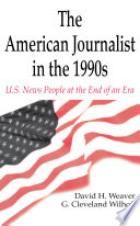 The American Journalist In The 1990s Book