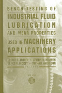 Bench Testing of Industrial Fluid Lubrication and Wear Properties Used in Machinery Applications