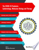 The COVID 19 Pandemic  Epidemiology  Molecular Biology and Therapy