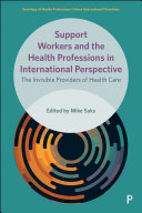 Support Workers and the Health Professions in International Perspective