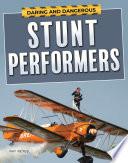 Daring And Dangerous Stunt Performers