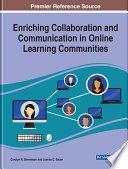 """""""Enriching Collaboration and Communication in Online Learning Communities"""" by Stevenson, Carolyn N., Bauer, Joanna C."""