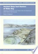 Ancient Harp Seal Hunters of Disko Bay