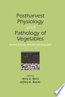 Postharvest Physiology and Pathology of Vegetables