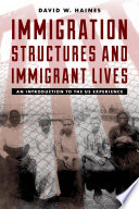 Immigration Structures and Immigrant Lives  : An Introduction to the US Experience