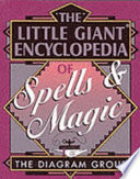 The Little Giant Encyclopedia of Spells & Magic