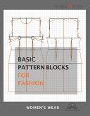 Basic Pattern Blocks for Fashion   Women s Wear Book PDF