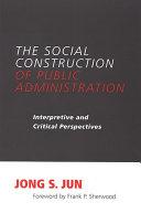 Social Construction of Public Administration, The [Pdf/ePub] eBook