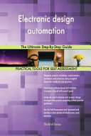 Electronic Design Automation the Ultimate Step By Step Guide