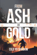 From Ash to Gold