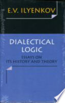 Dialectical Logic  Essays on its History and Theory