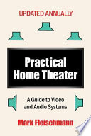 Practical Home Theater  : A Guide to Video and Audio Systems (2017 Edition)