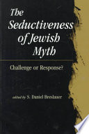 The Seductiveness Of Jewish Myth